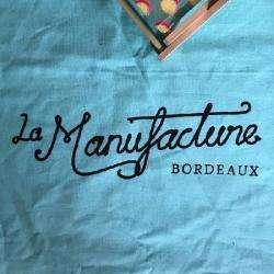 La Manufacture  Bordeaux