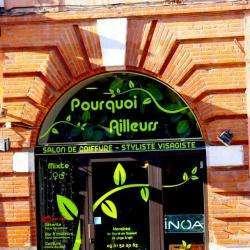 Pourquoi Ailleurs Toulouse