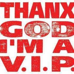 Thanx God I'm A Vip